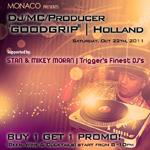 Monaco Presents… DJ/MC/Producer GOODGRIP (NL) Sat Oct 22nd
